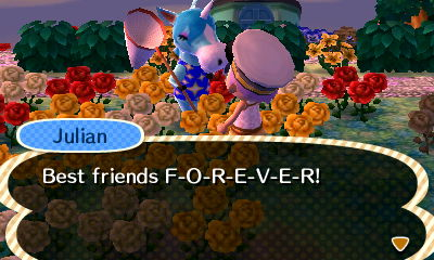 Though he keeps trying to move out (are you sending him enticing letters, Stephen?) Julian insists we're BFFs. Damn straight.