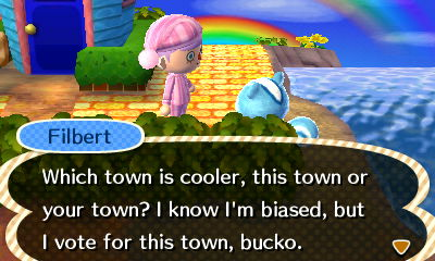 Well you *do* have that awesome rainbow. And of course you too, Filbert.