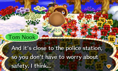 This line makes me nervous. The only crook we have in town is...um you, Nook... (taken while placing Spot's now deleted house)