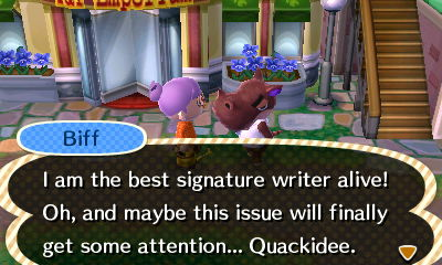 I had to go into main street for the last signature. There's something wrong with a jock hippo that says quackidee...